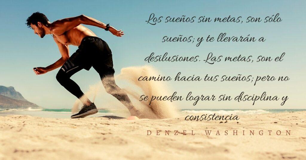 Los sueños sin metas, son sólo sueños; y te llevarán a desilusiones. Las metas, son el camino hacia tus sueños; pero no se pueden lograr sin disciplina y consistencia